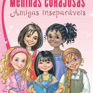 Meninas corajosas: amigas inseparáveis (Sheila Walsh)