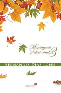 Mensagens selecionadas 3 (Hernandes Dias Lopes)