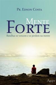 Mente forte (Edson Pereira Costa)