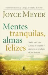Mentes Tranquilas, Almas Felizes (Joyce Meyer)