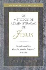 Os métodos de administração de Jesus (Bob Briner)