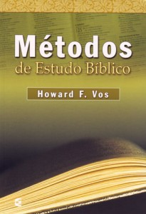 Métodos de estudo bíblico (Howard F. Vos)