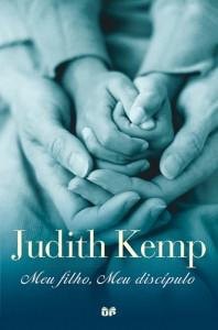 Meu Filho, meu Discípulo (Judith Kemp)