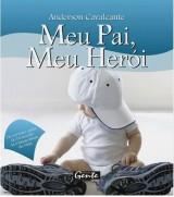Meu Pai, Meu Herói (Anderson Cavalcante)