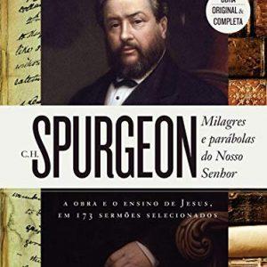 Milagres e parábolas do nosso Senhor (Charles H. Spurgeon)