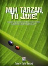 Mim Tarzan, Tu Jane! (Daniel e Kathy Bernard)