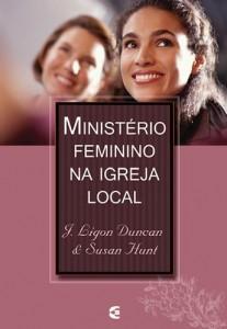 Ministério Feminino na Igreja Local (J. Ligon Duncan – Susan Hunt)