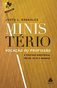 Ministério: vocação ou profissão (Justo L. González)