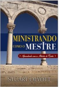 Ministrando como o Mestre (Stuart Olyott)