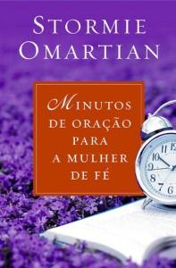 Minutos de oração para a mulher de fé (Stormie Omartian)