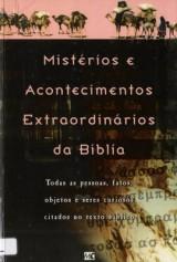 Mistérios e acontecimentos extraordinários da Bíblia (Jonathan A. Michaels)