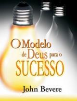 O Modelo de Deus Para o Sucesso (John Bevere)