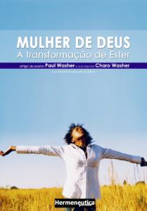 A Mulher de Deus (Paul Washer – Charo Wahser)