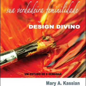 Mulher: sua verdadeira feminilidade – Vol. 1 (Nancy Leigh Demoss – Mary A. Kassian)
