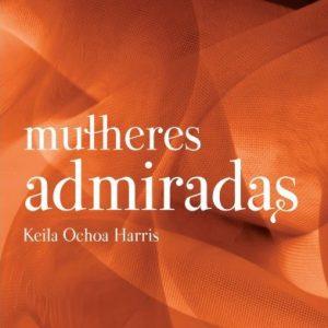Mulheres admiradas (Keila Ochoa Harris)