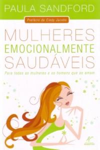 Mulheres emocionalmente saudáveis (Paula Sandford)