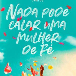 Nada pode calar uma mulher de fé (Eyshila Santos)
