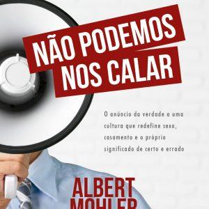 Não podemos nos calar (Albert Mohler)