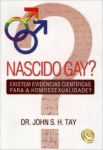 Nascido Gay? (John S. H. Tay)