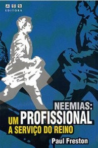 Neemias: Um Profissional a Serviço do Reino (Paul Freston)