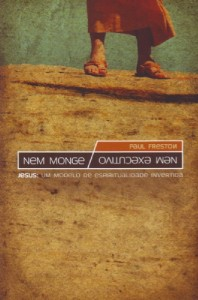 Nem monge, nem executivo (Paul Freston)