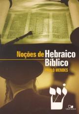 Noções do hebraico bíblico (Paulo Mendes)