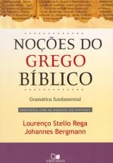 Noções do grego bíblico (Lourenço Stelio Rega – Johannes Bergmann)