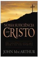 Nossa Suficiência em Cristo (John MacArthur Jr.)