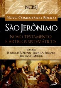 Novo Comentário Bíblico São Jerônimo – Novo Testamentos e Artigos Sistemáticos (Raymond E. Brown,  Joseph A. Fitzmyer e Roland E. Murphy)
