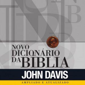 Novo dicionário da Bíblia (John Davis)