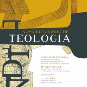 Novo dicionário de teologia (Sinclair B. Ferguson – David Wright)