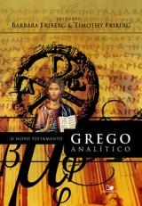 O Novo Testamento grego analítico (Barbara Friberg – Timothy Friberg)