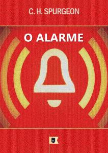 O alarme (Charles Haddon Spurgeon)