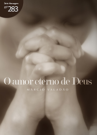 O amor eterno de Deus (Márcio Valadão)
