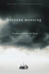 O anseio furioso de Deus (Brennan Manning)