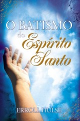 O Batismo do Espírito Santo (Erroll Hulse)