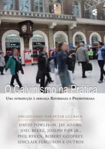 O Calvinismo na Prática (Peter Lillback)