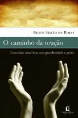 O caminho da oração (Beato Simão de Rojas)