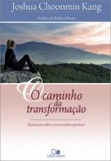 O caminho da transformação (Joshua Choonmin Kang)