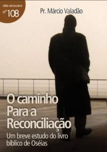 O Caminho Para a Reconciliação (Márcio Valadão)