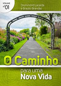 O Caminho Para uma Nova Vida (Drummond Lacerda – Braulio Brandão)