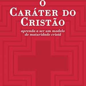 O caráter do cristão (Tim Challies)