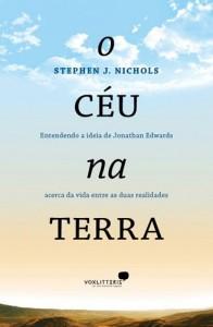 O Céu na Terra (Stephen J. Nichols)