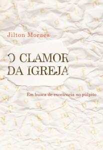 O clamor da igreja (Jilton Moraes)
