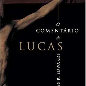 O comentário de Lucas (James R. Edwards)