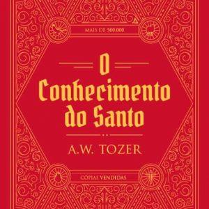 O conhecimento do Santo (A. W. Tozer)