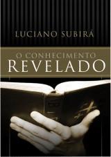 O Conhecimento revelado (Luciano Subirá)
