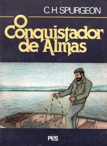 O Conquistador de Almas (Charles H. Spurgeon)