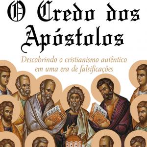O Credo dos Apóstolos (Albert Mohler Jr.)