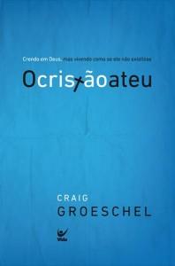 O cristão ateu (Craig Groeschel)